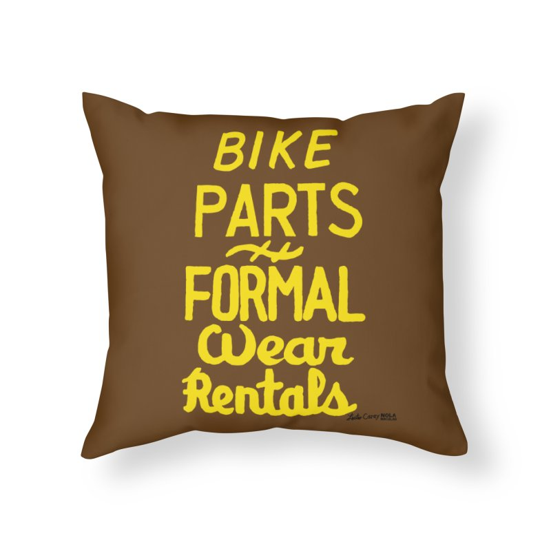 NOLA 'Nacular Bike Parts Formal Wear Rentals hand-painted sign by Lester Carey Home Throw Pillow by NOLA 'Nacular's Shop