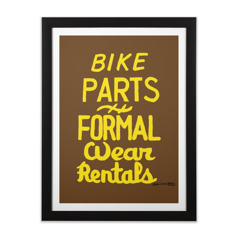 NOLA 'Nacular Bike Parts Formal Wear Rentals hand-painted sign by Lester Carey Prints + Decor Framed Fine Art Print by NOLA 'Nacular's Shop