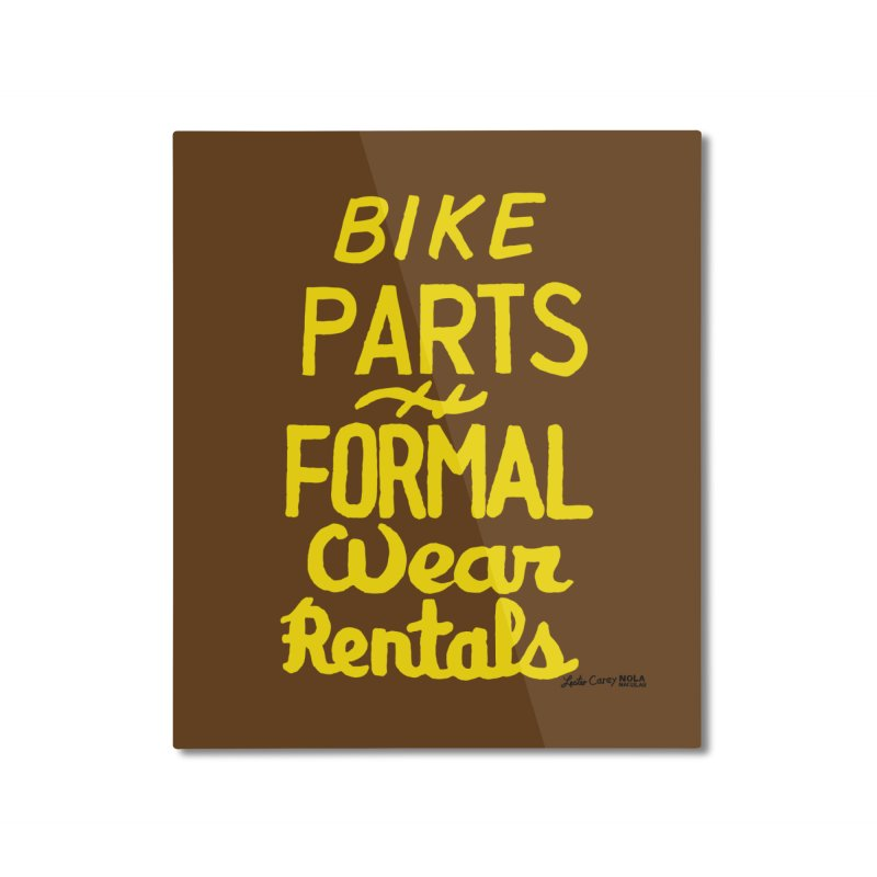 NOLA 'Nacular Bike Parts Formal Wear Rentals hand-painted sign by Lester Carey Home Mounted Aluminum Print by NOLA 'Nacular's Shop