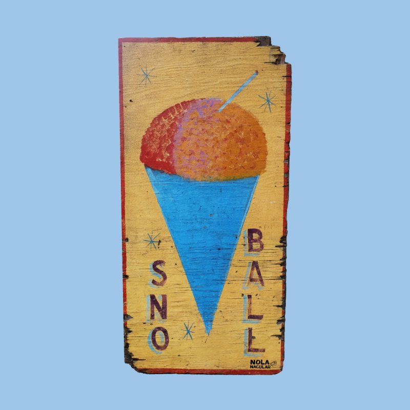 Sno Ball hand-painted sign by NOLA 'Nacular's Shop