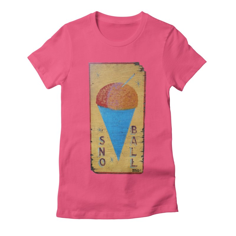 Sno Ball hand-painted sign Women's Fitted T-Shirt by NOLA 'Nacular's Shop