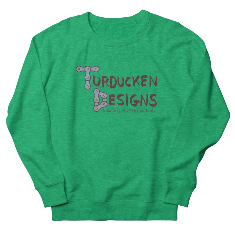 Turducken Designs Women's French Terry Sweatshirt by NOLA 'Nacular's Shop