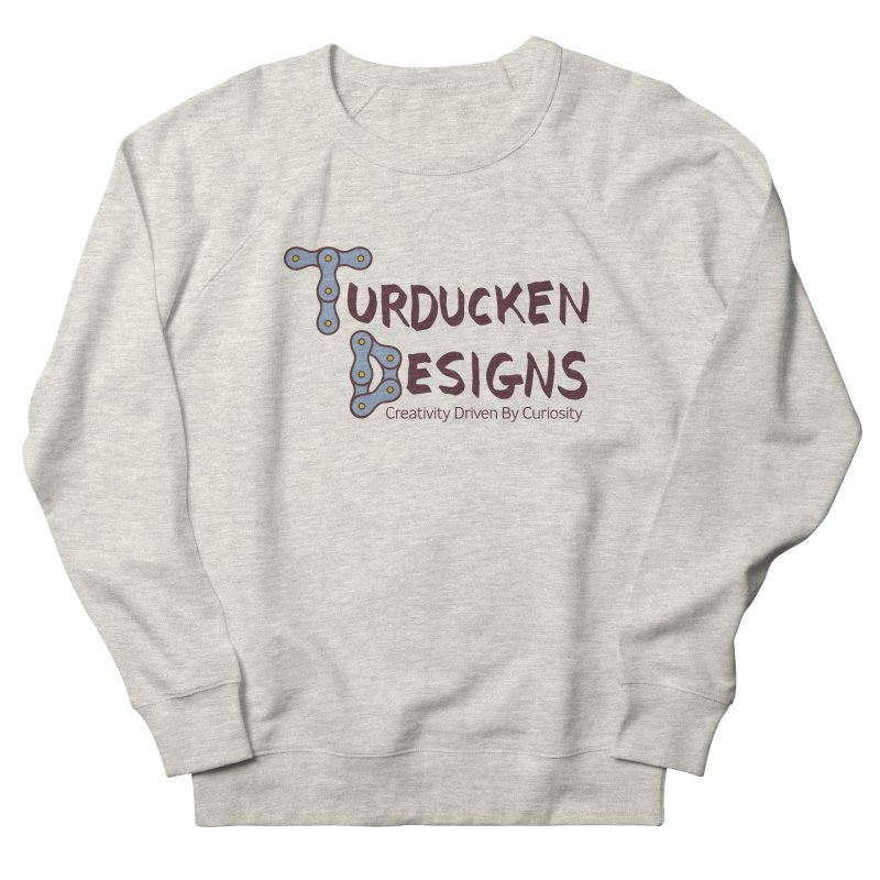 Turducken Designs Women's French Terry Sweatshirt by NOLA 'Nacular's Shop