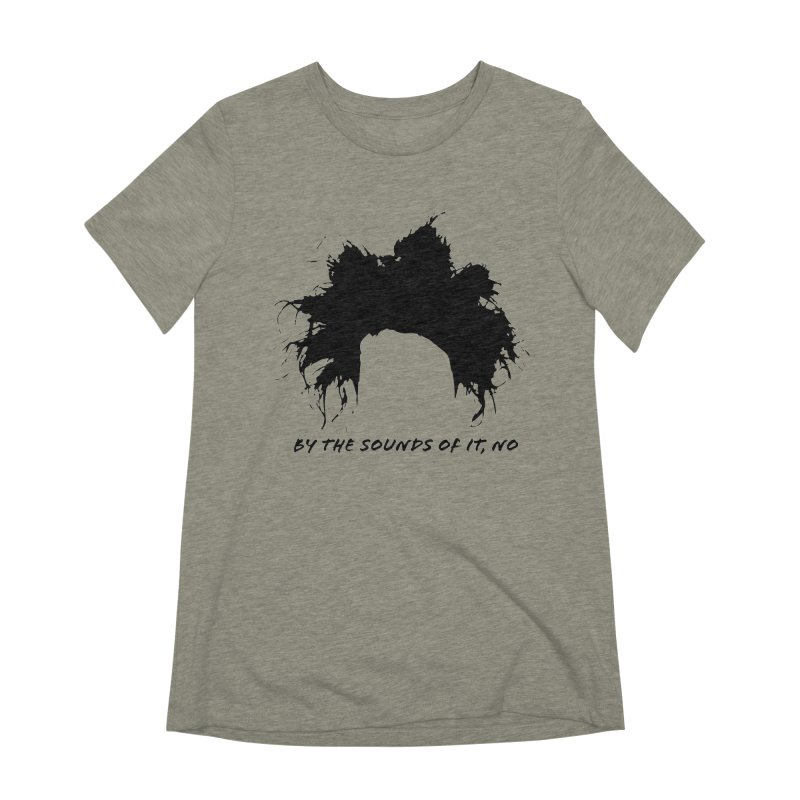 by the sounds of it Women's Extra Soft T-Shirt by NOLA 'Nacular's Shop