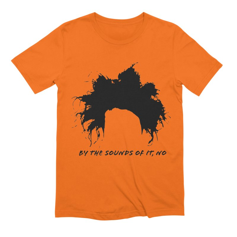 by the sounds of it Men's Extra Soft T-Shirt by NOLA 'Nacular's Shop