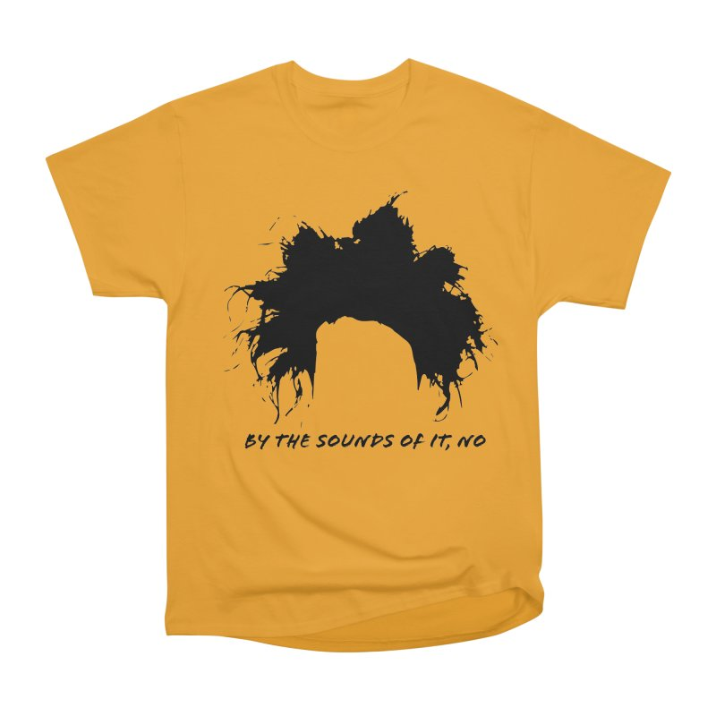 by the sounds of it Women's Heavyweight Unisex T-Shirt by NOLA 'Nacular's Shop