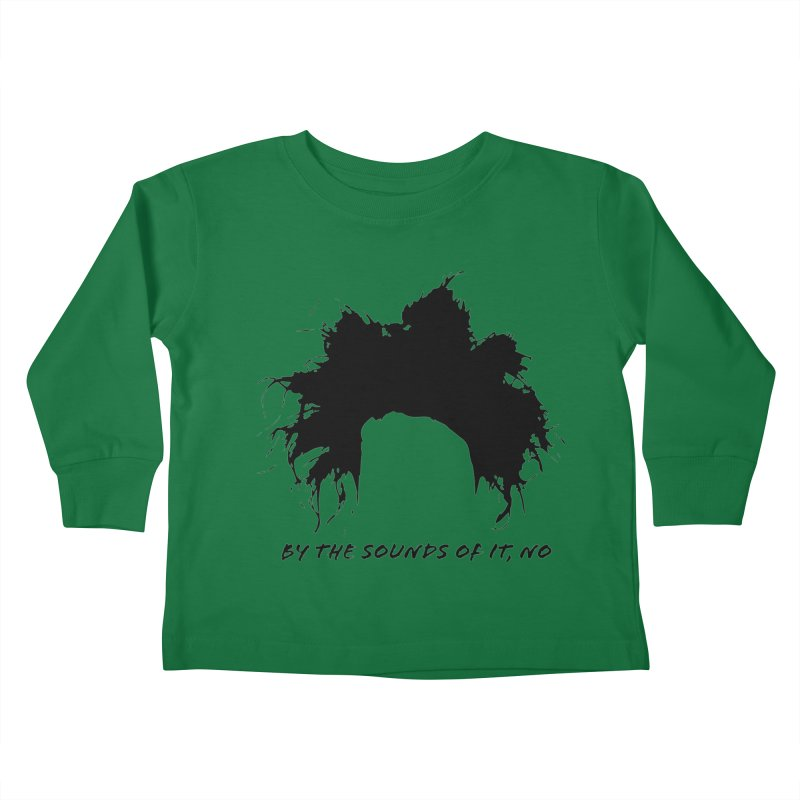 by the sounds of it Kids Toddler Longsleeve T-Shirt by NOLA 'Nacular's Shop