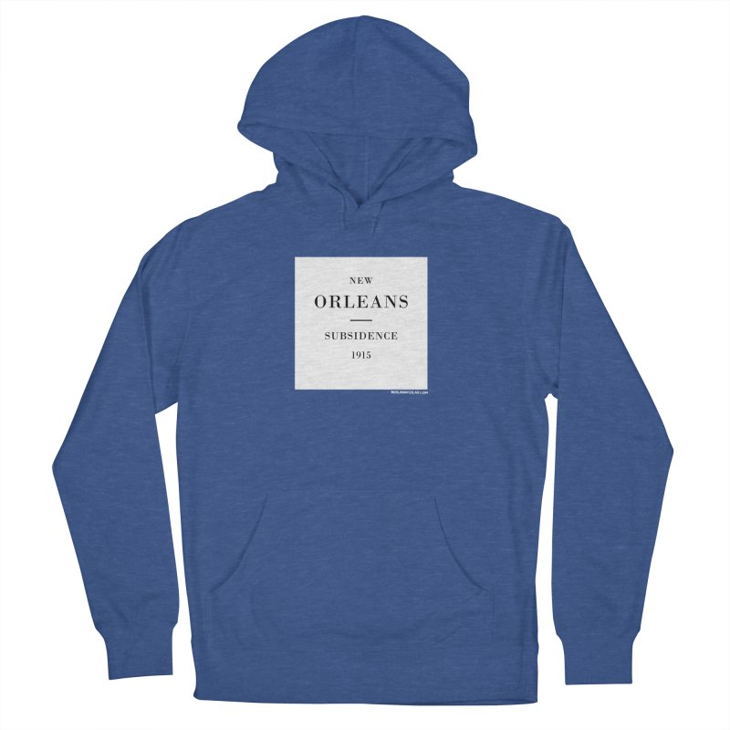 New Orleans - Subsidence Women's French Terry Pullover Hoody by NOLA 'Nacular's Shop