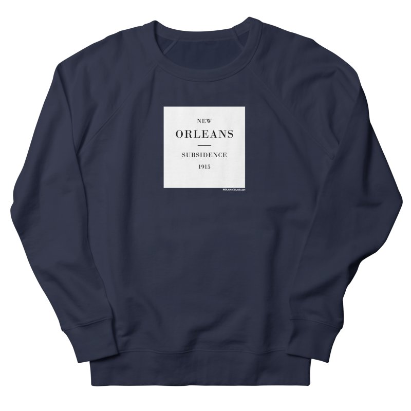 New Orleans - Subsidence Women's French Terry Sweatshirt by NOLA 'Nacular's Shop