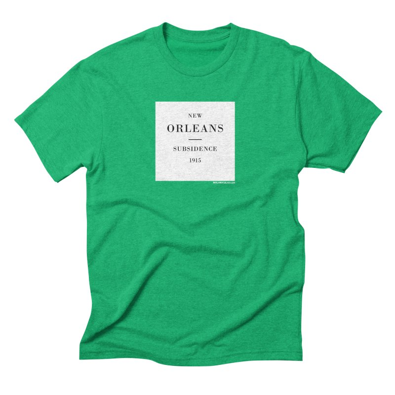 New Orleans - Subsidence Men's Triblend T-Shirt by NOLA 'Nacular's Shop