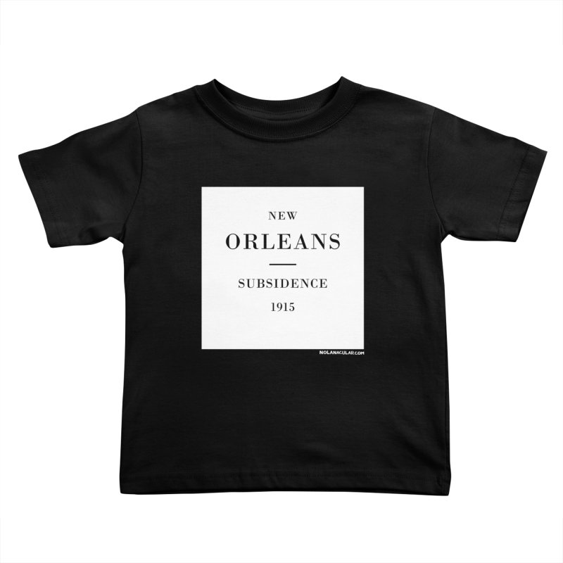 New Orleans - Subsidence Kids Toddler T-Shirt by NOLA 'Nacular's Shop
