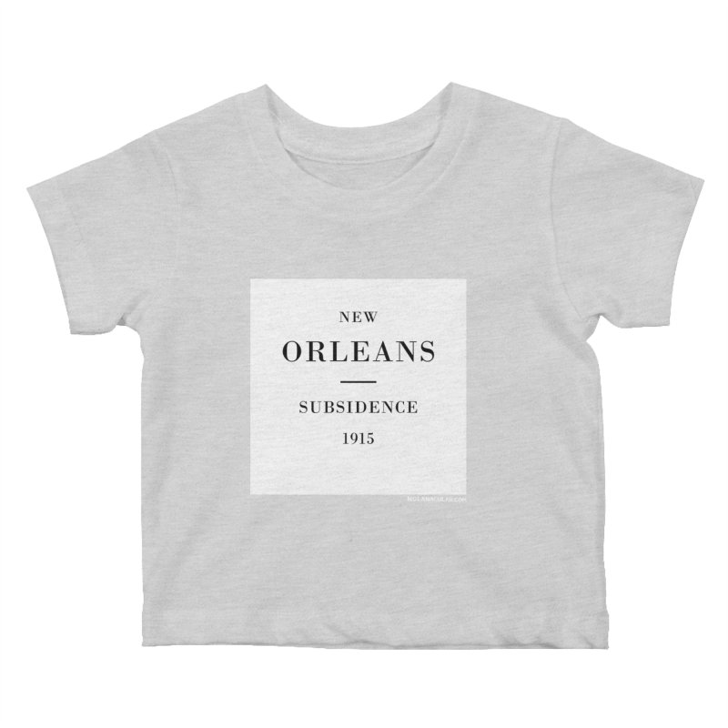 New Orleans - Subsidence Kids Baby T-Shirt by NOLA 'Nacular's Shop