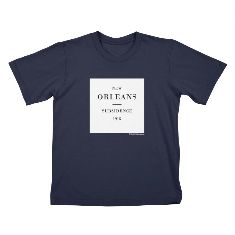 New Orleans - Subsidence Kids T-Shirt by NOLA 'Nacular's Shop