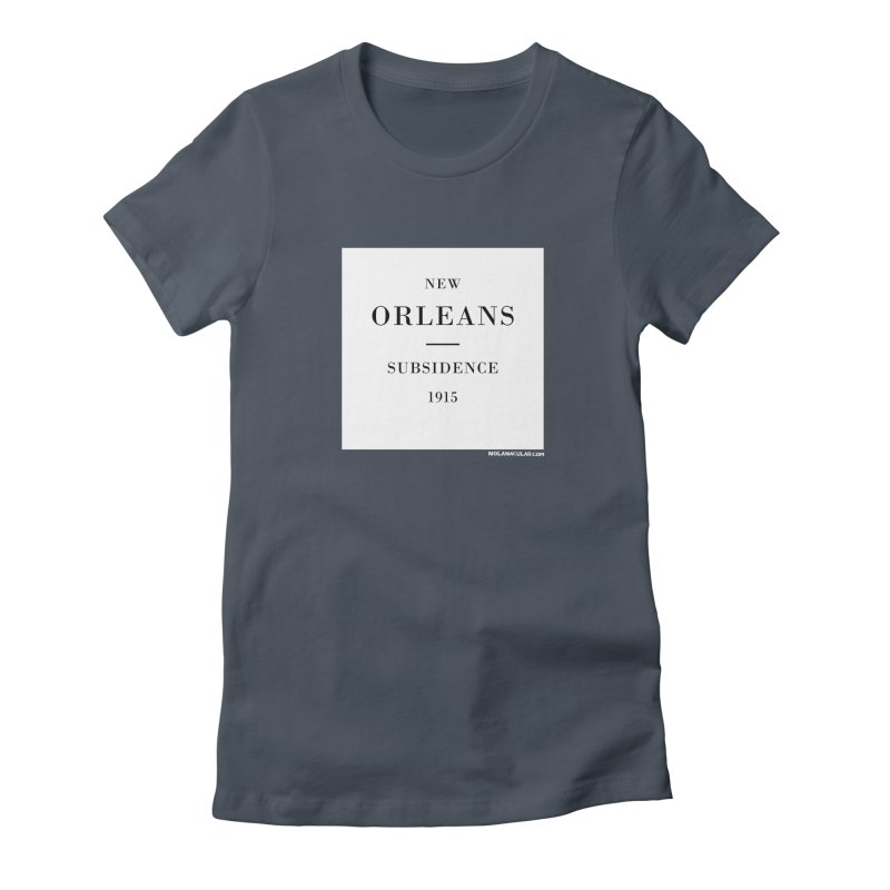 New Orleans - Subsidence Women's T-Shirt by NOLA 'Nacular's Shop
