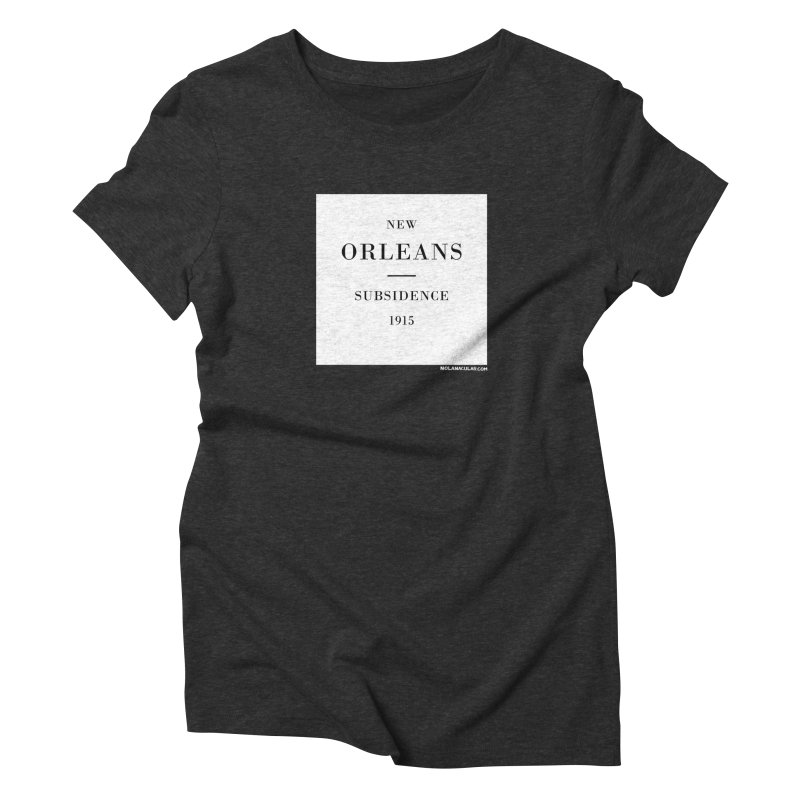 New Orleans - Subsidence Women's Triblend T-Shirt by NOLA 'Nacular's Shop