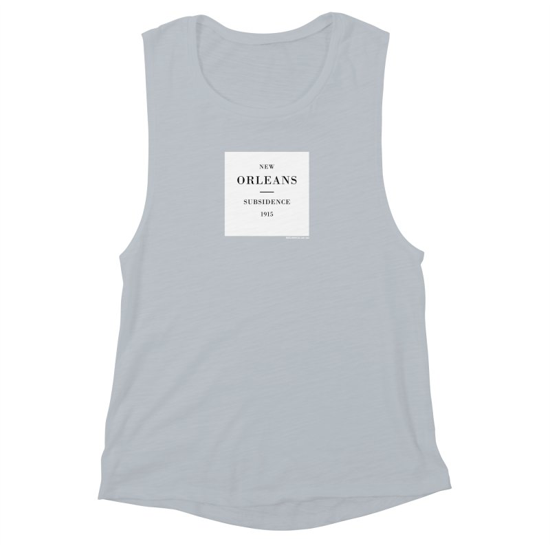 New Orleans - Subsidence Women's Muscle Tank by NOLA 'Nacular's Shop