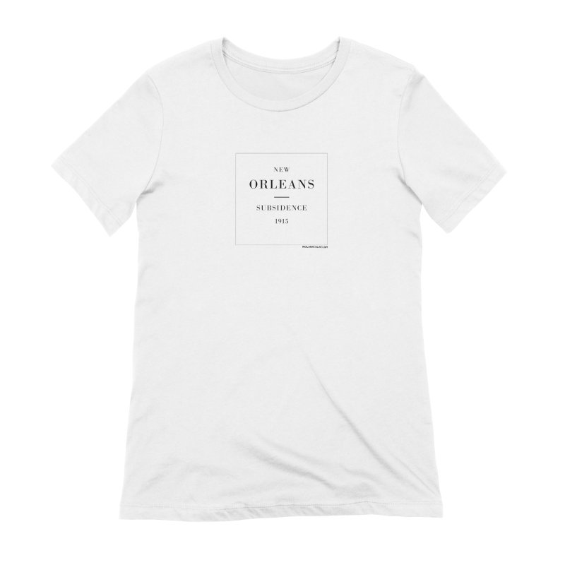 New Orleans - Subsidence (on white) Women's Extra Soft T-Shirt by NOLA 'Nacular's Shop