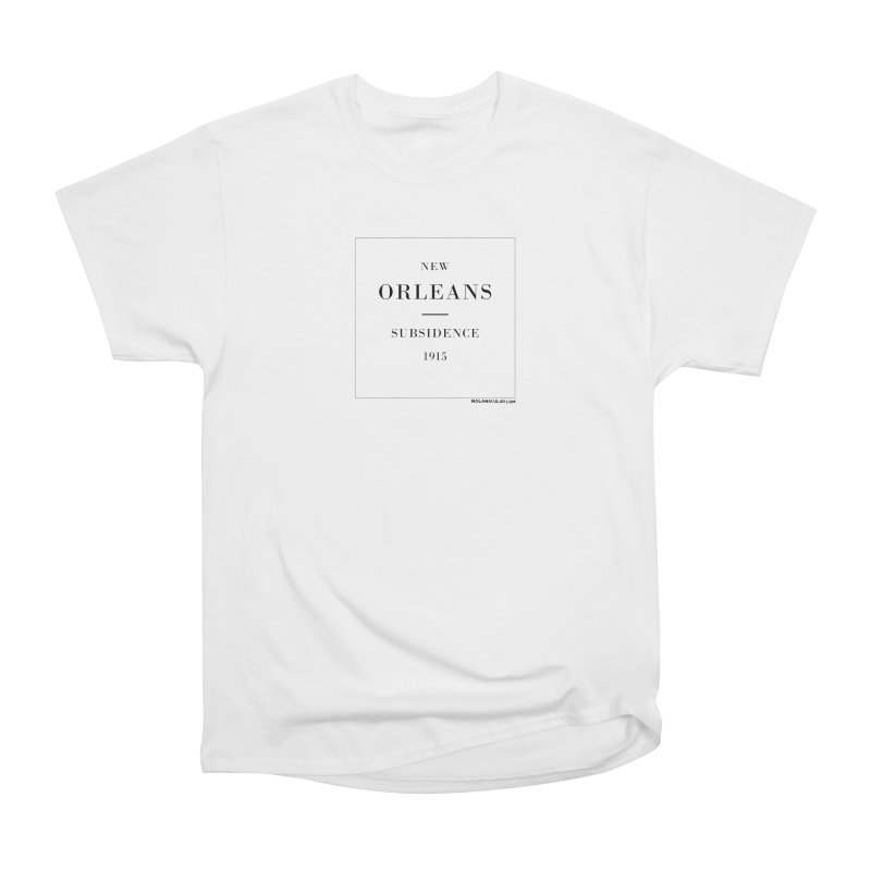New Orleans - Subsidence (on white) Men's Heavyweight T-Shirt by NOLA 'Nacular's Shop