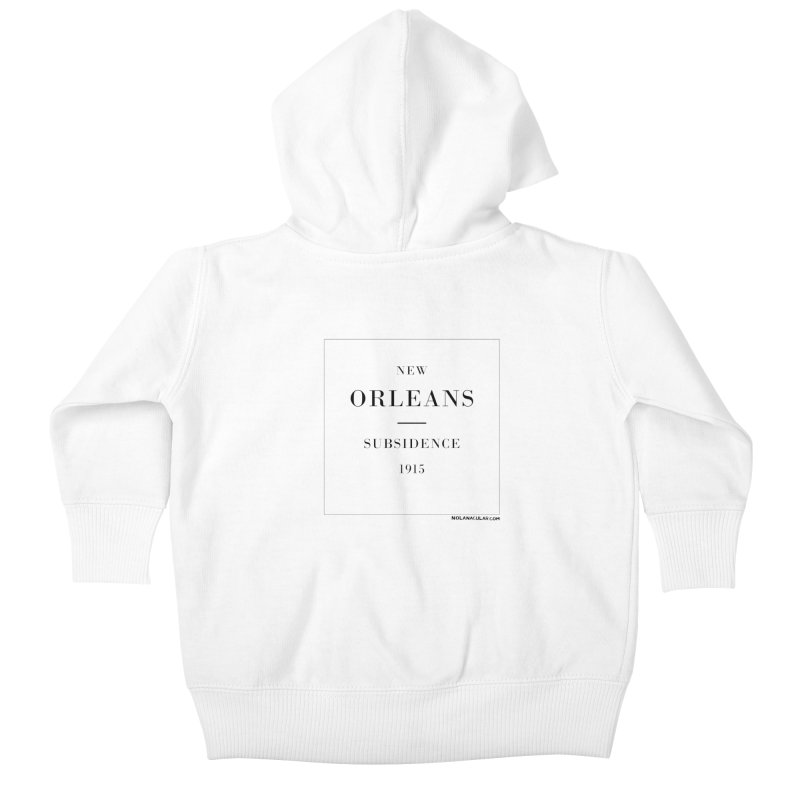 New Orleans - Subsidence (on white) Kids Baby Zip-Up Hoody by NOLA 'Nacular's Shop