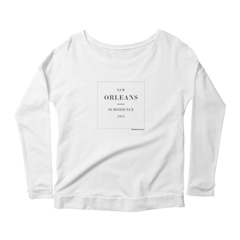 New Orleans - Subsidence (on white) Women's Scoop Neck Longsleeve T-Shirt by NOLA 'Nacular's Shop