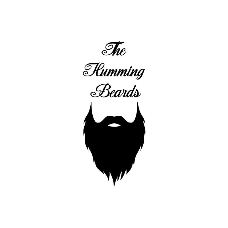The Humming Beards None  by Shop your nonexistentbandshirts here