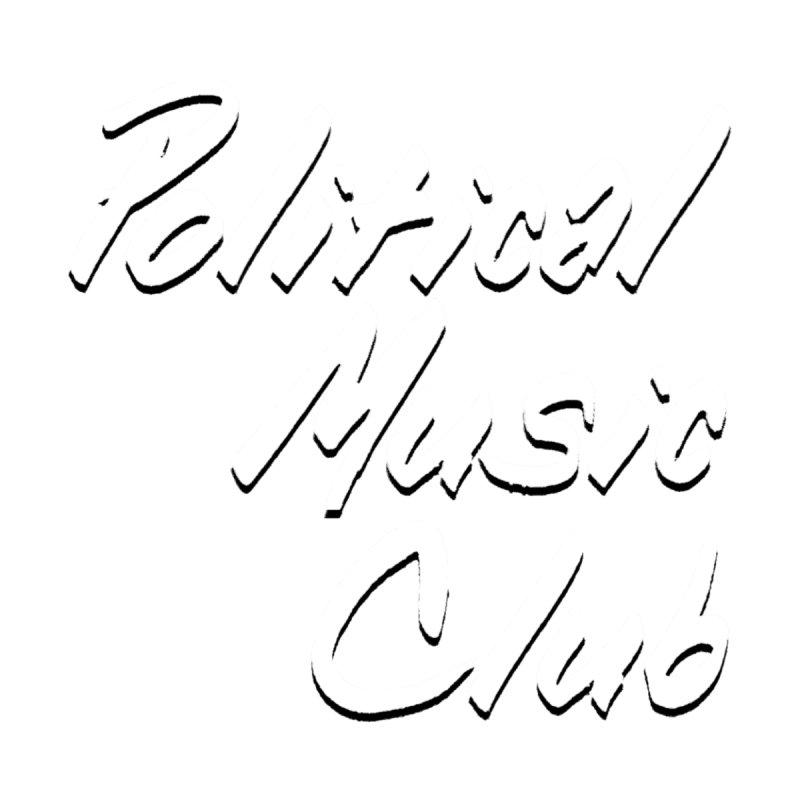 Political Music Club by nonhollywood's Artist Shop