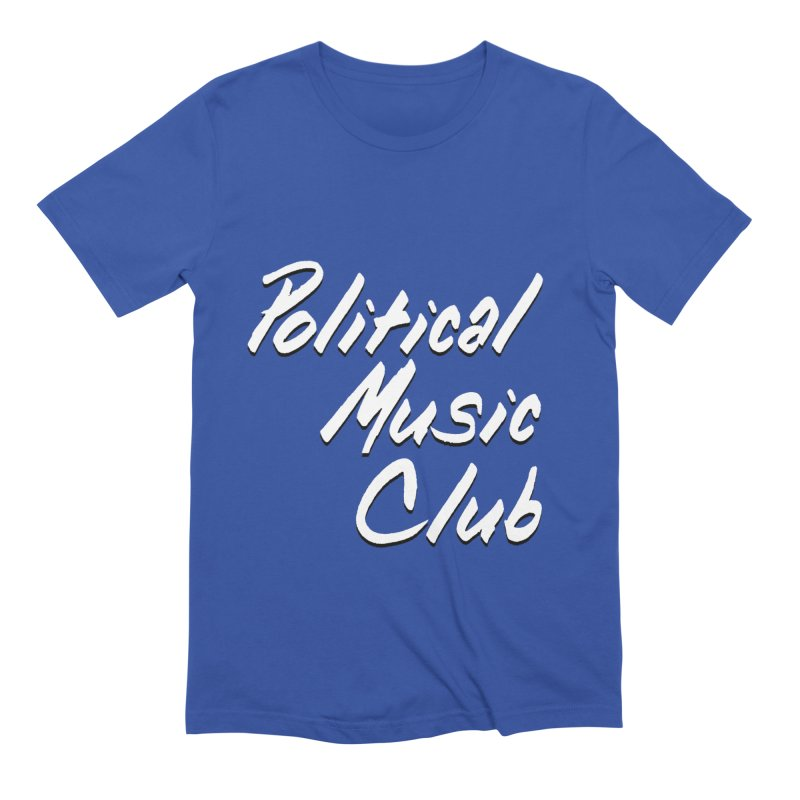 Political Music Club Men's Extra Soft T-Shirt by nonhollywood's Artist Shop