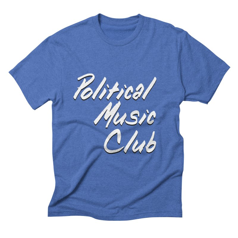 Political Music Club in Men's Triblend T-Shirt Blue Triblend by nonhollywood's Artist Shop