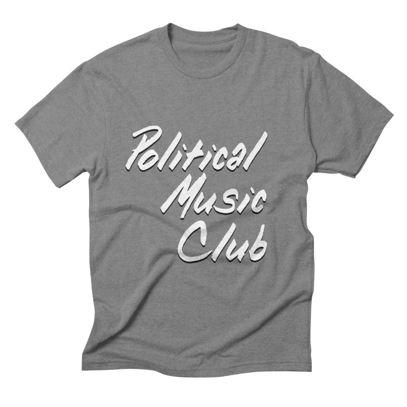 Political Music Club Men's Triblend T-Shirt by nonhollywood's Artist Shop
