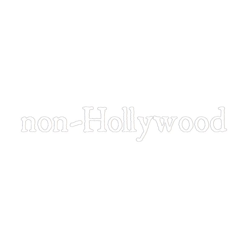 non-Hollywood T None  by nonhollywood's Artist Shop