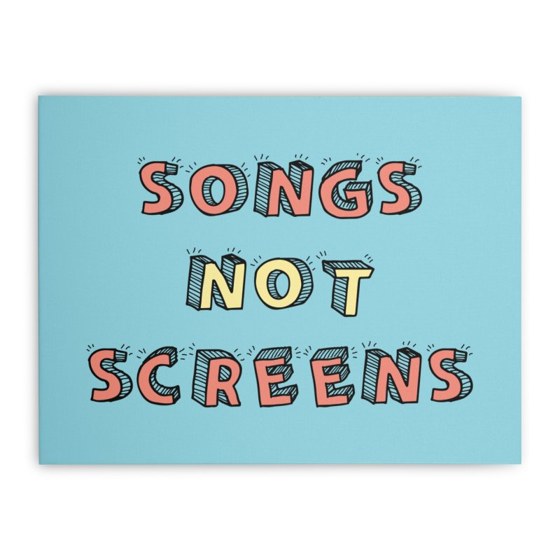 Songs Not Screens Home Stretched Canvas by Noodle Loaf - An Interactive Music Themed Podcast