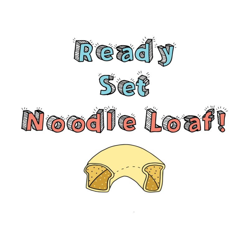 Ready Set Noodle Loaf! by Noodle Loaf - An Interactive Music Themed Podcast