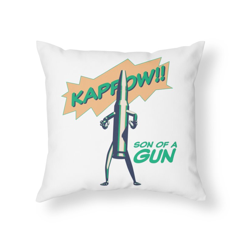 Son of a Gun Home Throw Pillow by normalflipped store