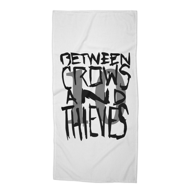 Between Crows & Thieves 10 Years Accessories Beach Towel by Norman Wilkerson