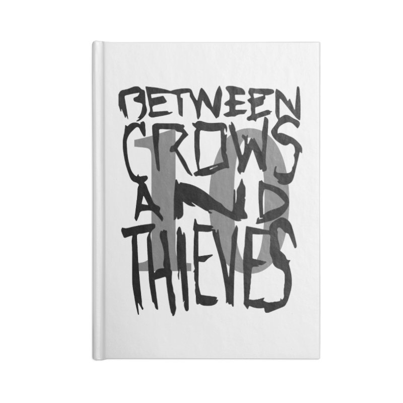 Between Crows & Thieves 10 Years Accessories Blank Journal Notebook by Norman Wilkerson