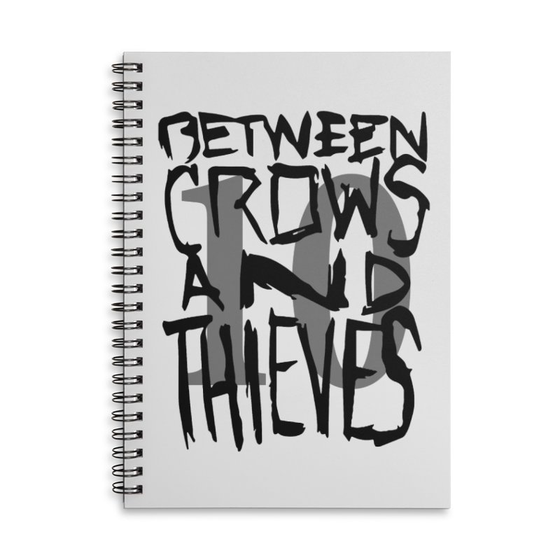 Between Crows & Thieves 10 Years Accessories Lined Spiral Notebook by Norman Wilkerson
