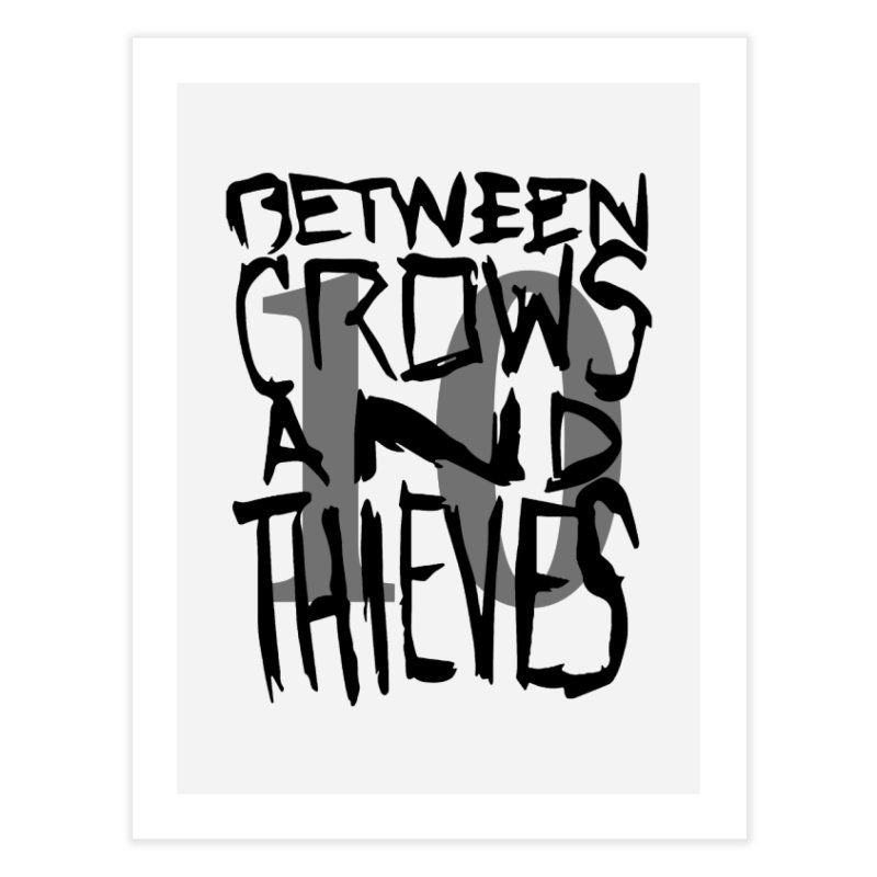 Between Crows & Thieves 10 Years Home Fine Art Print by Norman Wilkerson