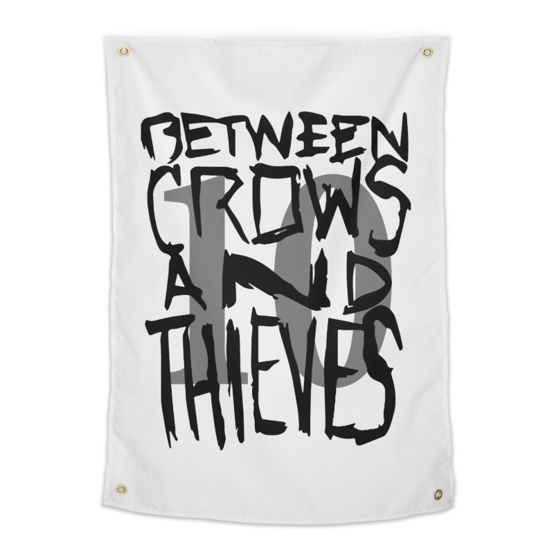 Between Crows & Thieves 10 Years Home Tapestry by Norman Wilkerson