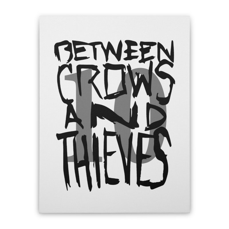 Between Crows & Thieves 10 Years Home Stretched Canvas by Norman Wilkerson