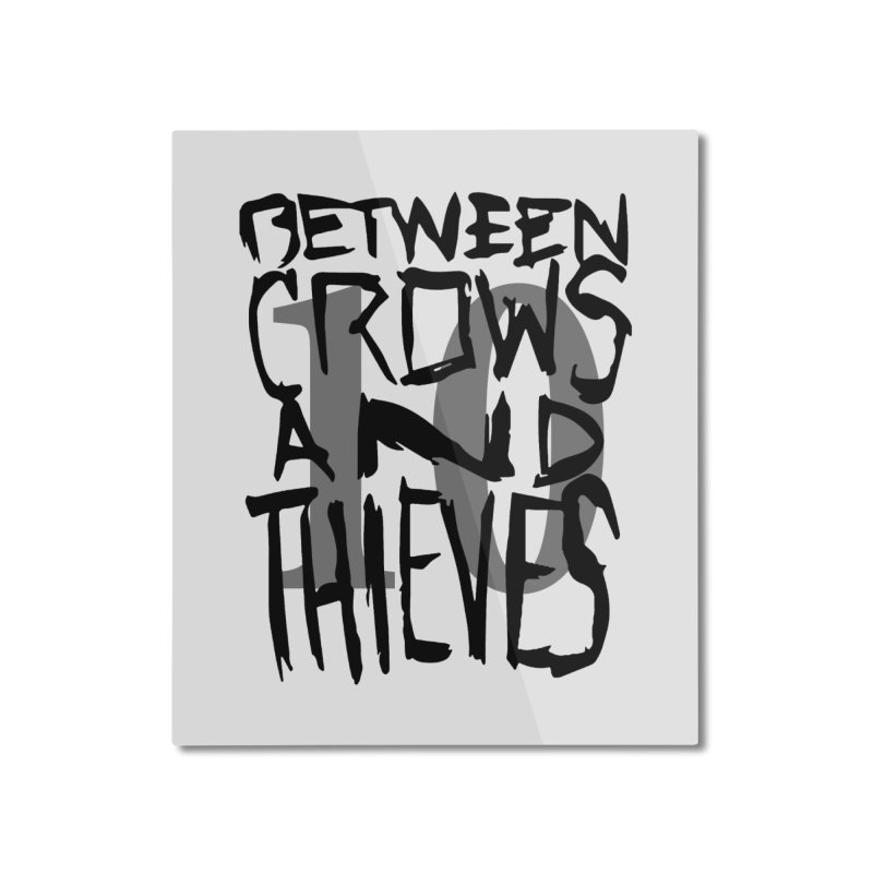 Between Crows & Thieves 10 Years Home Mounted Aluminum Print by Norman Wilkerson