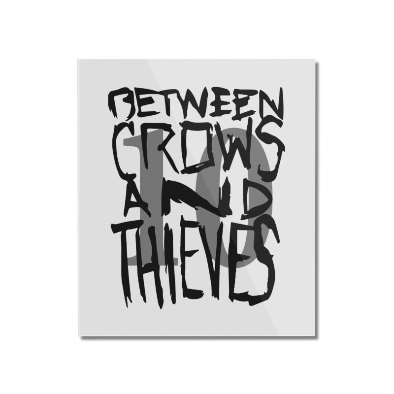 Between Crows & Thieves 10 Years Home Mounted Acrylic Print by Norman Wilkerson