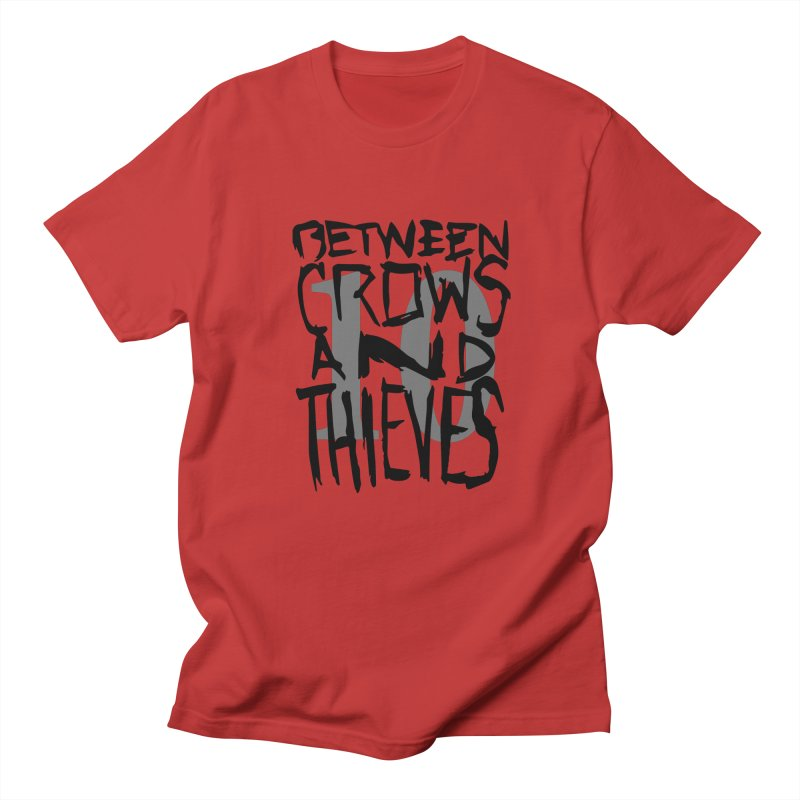 Between Crows & Thieves 10 Years Women's Regular Unisex T-Shirt by Norman Wilkerson