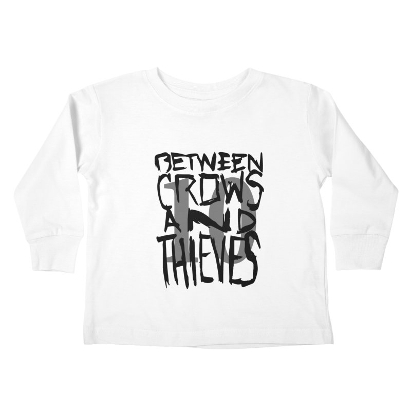 Between Crows & Thieves 10 Years Kids Toddler Longsleeve T-Shirt by Norman Wilkerson