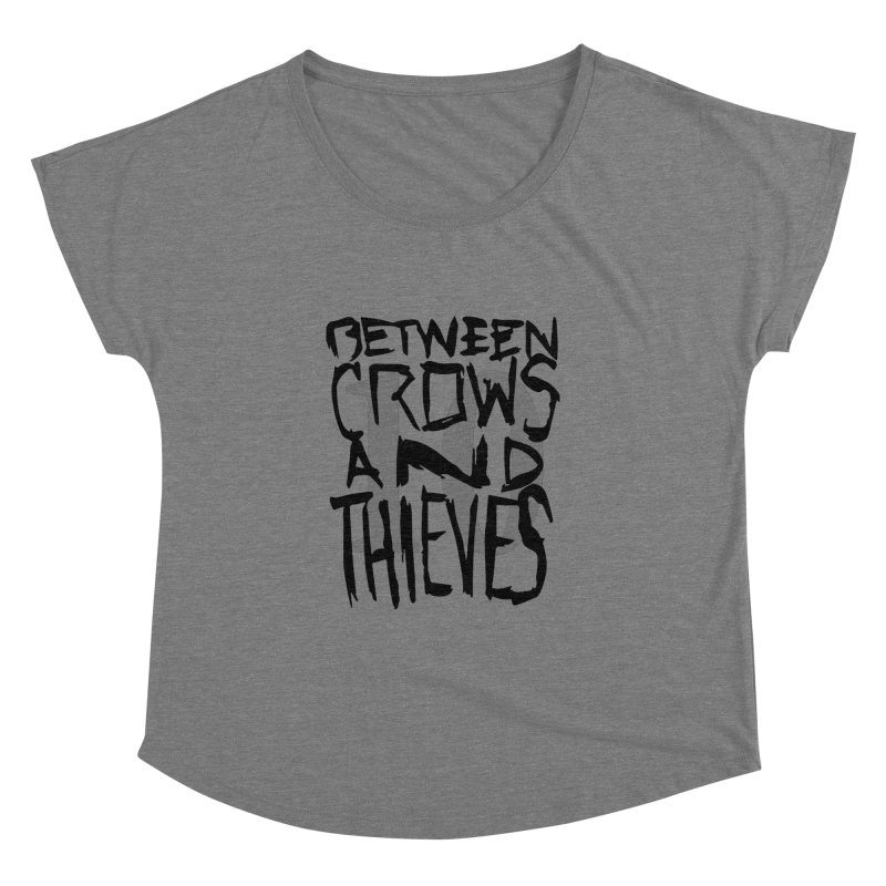 Between Crows & Thieves 10 Years Women's Dolman Scoop Neck by Norman Wilkerson