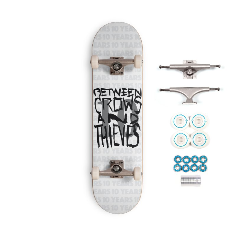 Between Crows & Thieves 10 Years Accessories Complete - Basic Skateboard by Norman Wilkerson