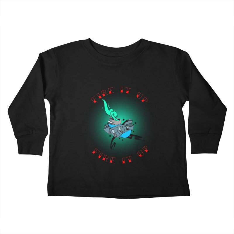 Fire It Up! Kids Toddler Longsleeve T-Shirt by NORMAN WDC SHOP