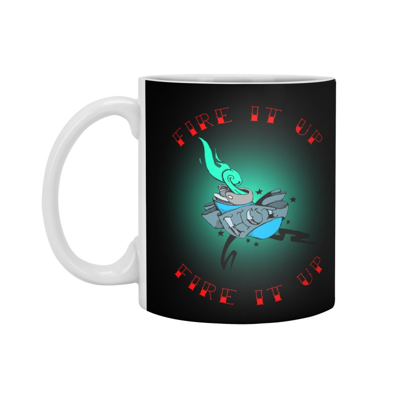Fire It Up! Accessories Mug by NORMAN WDC SHOP