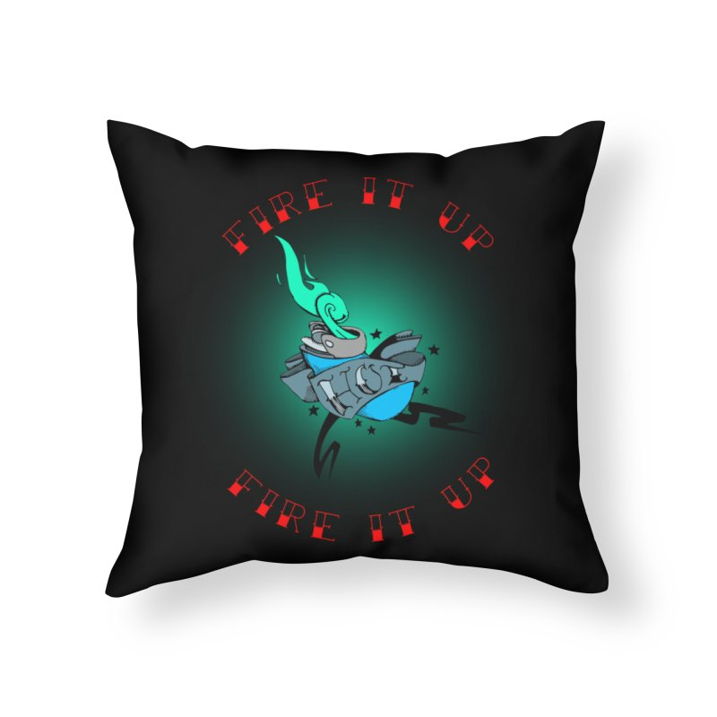 Fire It Up! Home Throw Pillow by NORMAN WDC SHOP