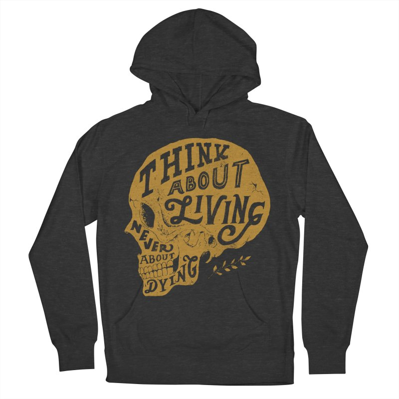 Think About Living Men's Pullover Hoody by normanduenas's Artist Shop