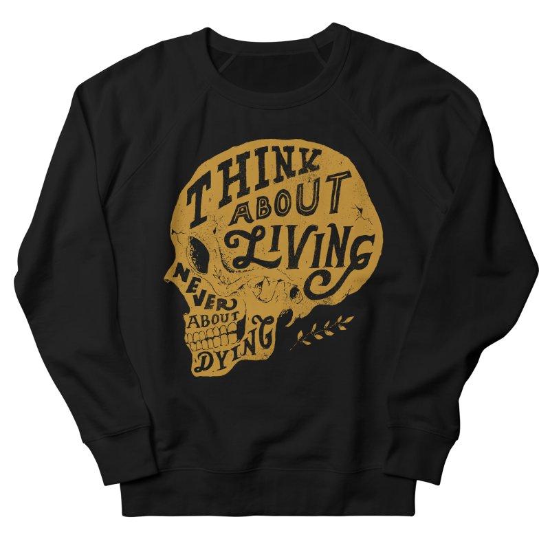 Think About Living Women's Sweatshirt by normanduenas's Artist Shop